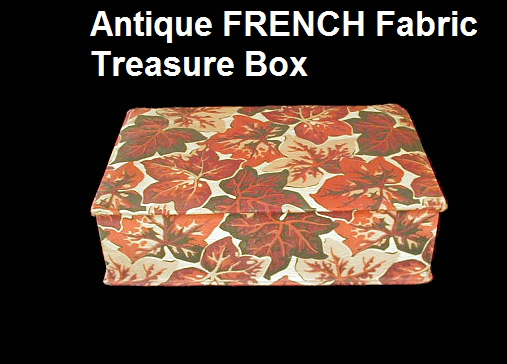 FRENCH Vintage Antique FABRIC BOX Leaf Paris Sewing Art -fboxleaf